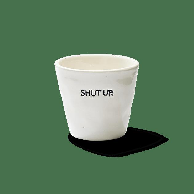 Espresso Cup Shut Up